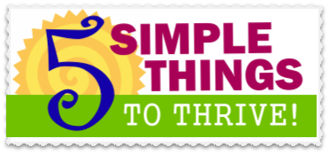 5 Simple Things To Thrive information. Click Here.